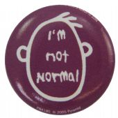 I'm Not Normal - Slogan Button Badge